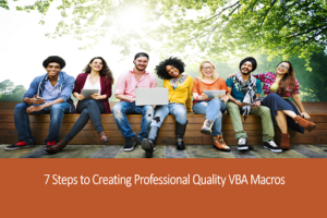 7 Steps to Creating Professional Quality VBA Macros (Vault Video)